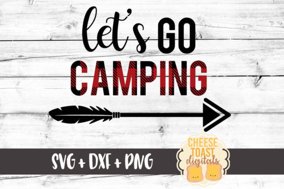Let's Go Camping - Buffalo Plaid Graphic Crafts By CheeseToastDigitals