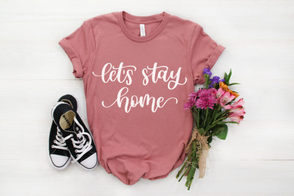 Let's Stay Home, Handlettered Graphic Crafts By jordynalisondesigns - Image 2