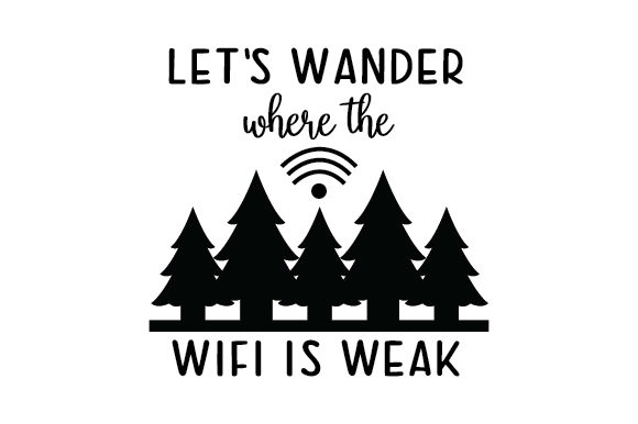 Download Free Let S Wander Where The Wifi Is Weak Archivos De Corte Svg Por for Cricut Explore, Silhouette and other cutting machines.