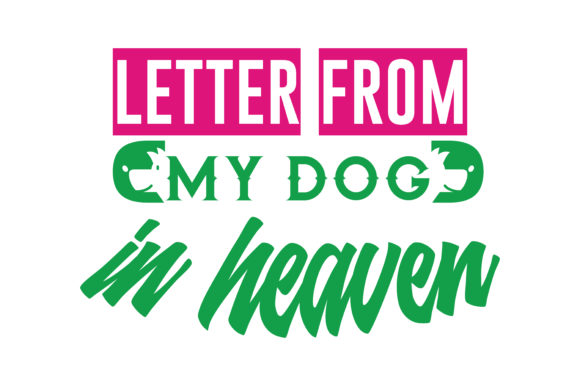 Print on Demand: Letter from My Dog in Heaven Quote SVG Cut Graphic Crafts By TheLucky