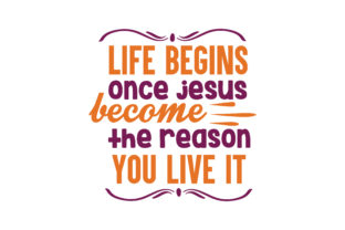 Download Free Life Begins Once Jesus Become The Reason You Live It Quote Svg Cut for Cricut Explore, Silhouette and other cutting machines.