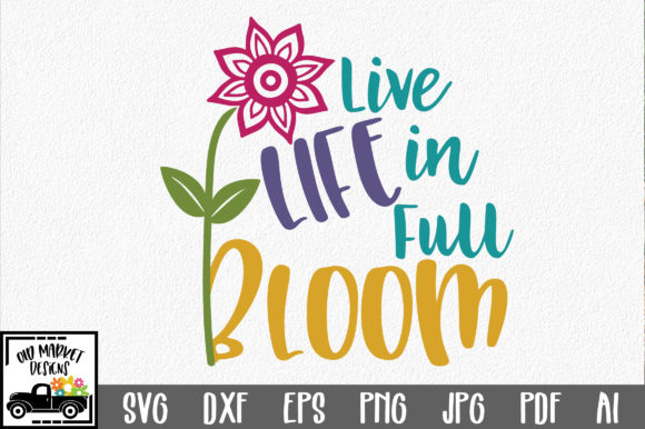 Download Free Life Life In Full Bloom Svg Cut File Spring Svg Graphic By for Cricut Explore, Silhouette and other cutting machines.