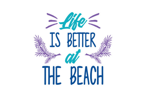 Print on Demand: Life Better of the Beach Quote SVG Cut Graphic Crafts By TheLucky