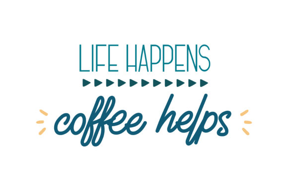Download Free Life Happens Coffe Helps Quote Svg Cut Graphic By Thelucky SVG Cut Files