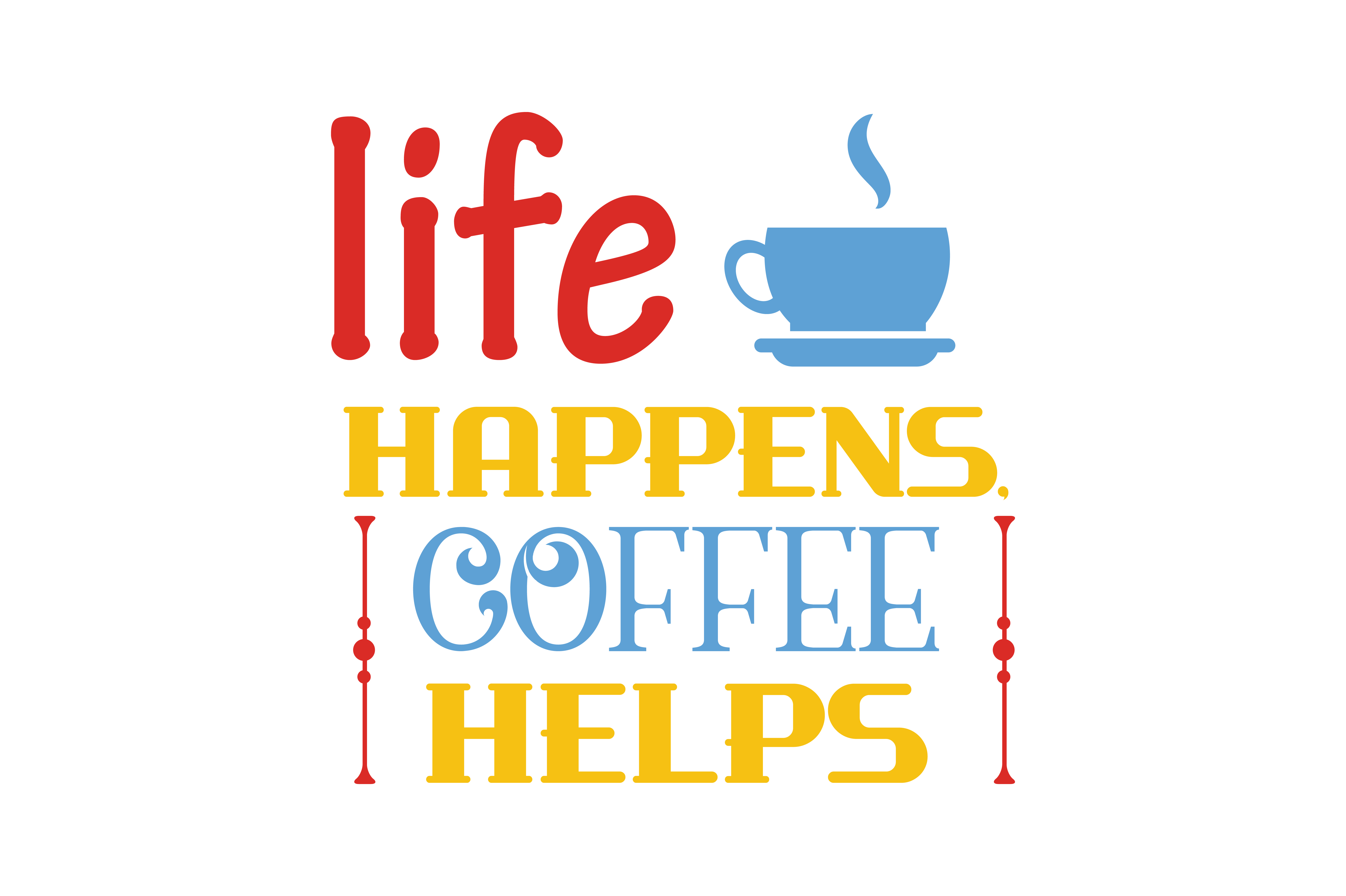 Download Free Life Happens Coffee Helps Quote Svg Cut Graphic By Thelucky for Cricut Explore, Silhouette and other cutting machines.