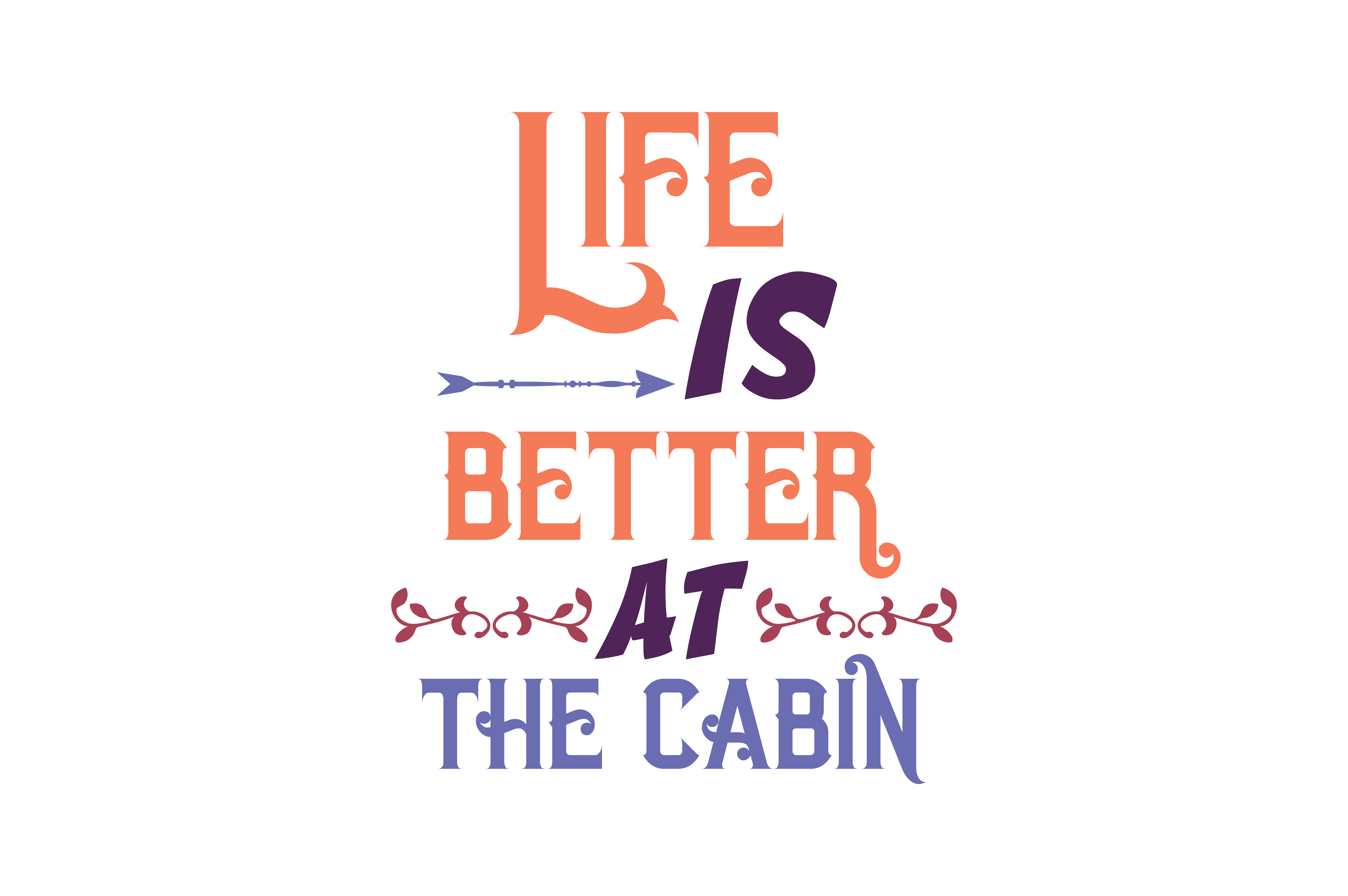 Download Free Life Is Better At The Cabin Quote Svg Cut Graphic By Thelucky for Cricut Explore, Silhouette and other cutting machines.
