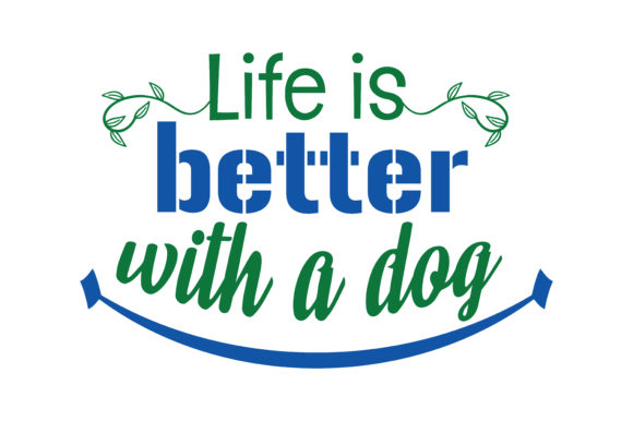 Print on Demand: Life is Better with a Dog Quote SVG Cut Graphic Crafts By TheLucky