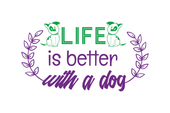 Download Free Life Is Better With A Dog Quote Svg Cut Graphic By Thelucky for Cricut Explore, Silhouette and other cutting machines.