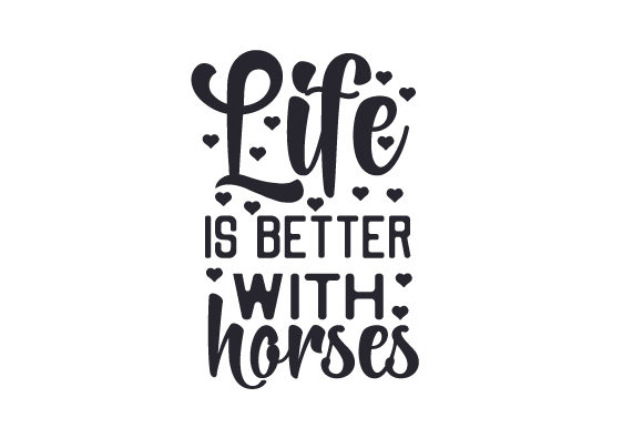 Download Free Life Is Better With Horses Svg Cut File By Creative Fabrica for Cricut Explore, Silhouette and other cutting machines.