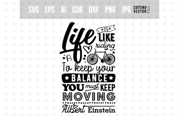Download Free Life Is Like Riding A Bicycle Graphic By for Cricut Explore, Silhouette and other cutting machines.