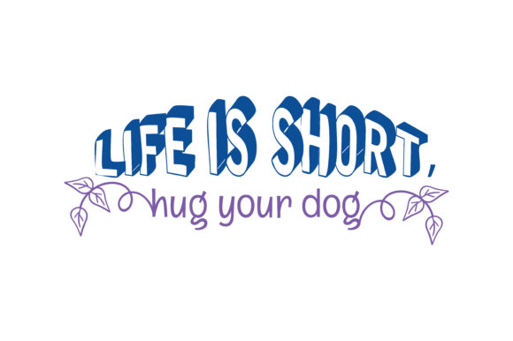 Download Free Life Is Short Hug Your Dog Quote Svg Cut Graphic By Thelucky Creative Fabrica for Cricut Explore, Silhouette and other cutting machines.