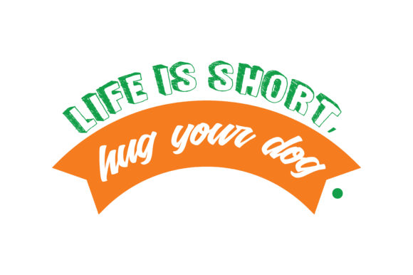 Print on Demand: Life is Short, Hug Your Dog Quote SVG Cut Graphic Crafts By TheLucky