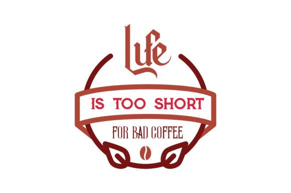 Lifes Too Short For Bad Coffee Quote Quotes About Life