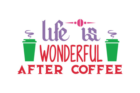 Download Free Life Is Wonderfull After Coffee Quote Svg Cut Graphic By for Cricut Explore, Silhouette and other cutting machines.