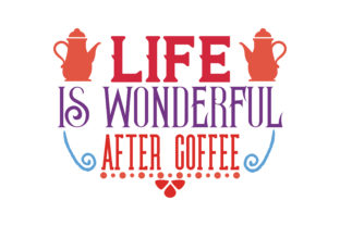 Download Free Life Wonderful After Coffee Quote Svg Cut Graphic By Thelucky for Cricut Explore, Silhouette and other cutting machines.