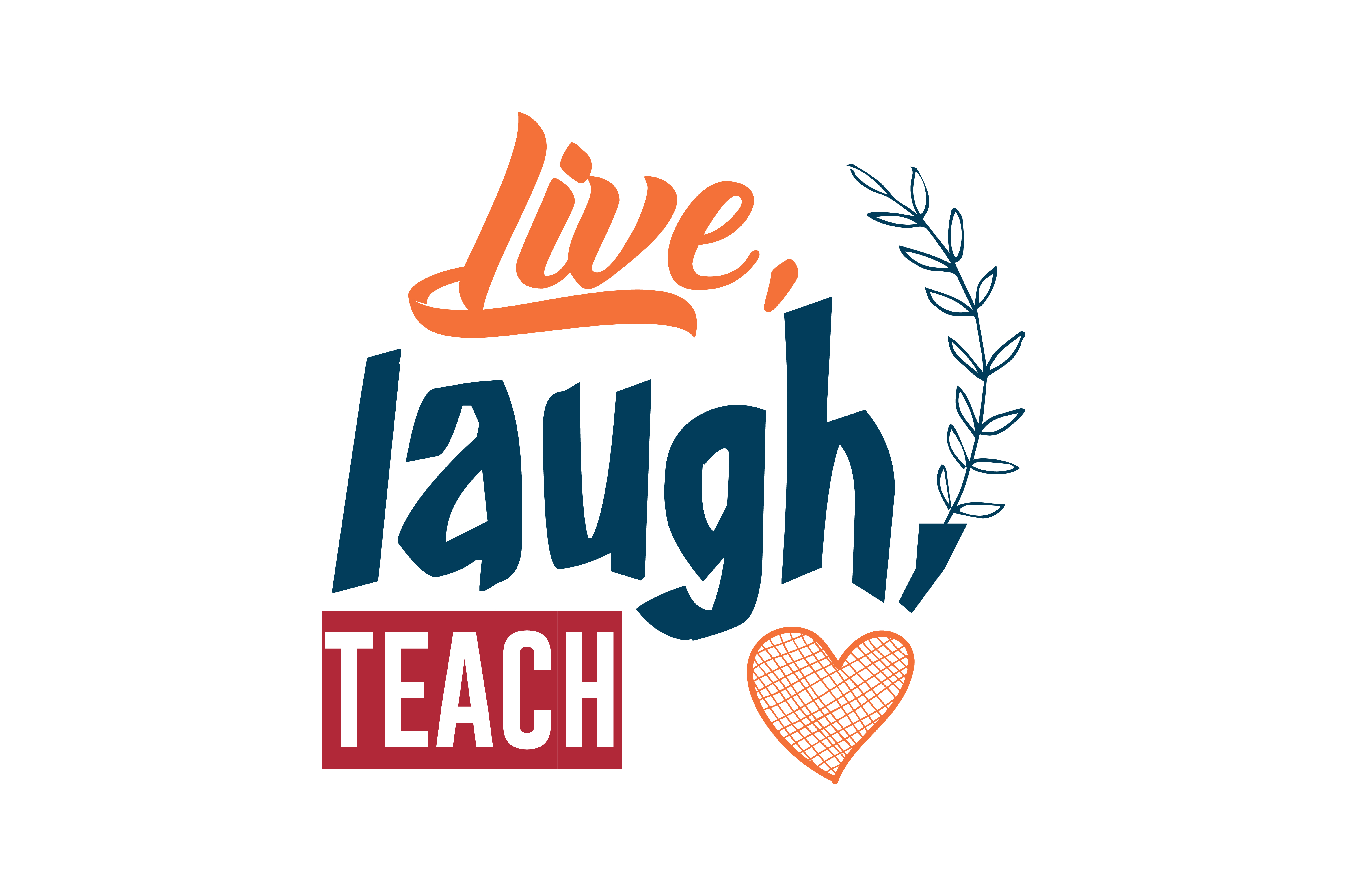 Download Free Live Laugh Teach Quote Svg Cut Graphic By Thelucky Creative for Cricut Explore, Silhouette and other cutting machines.
