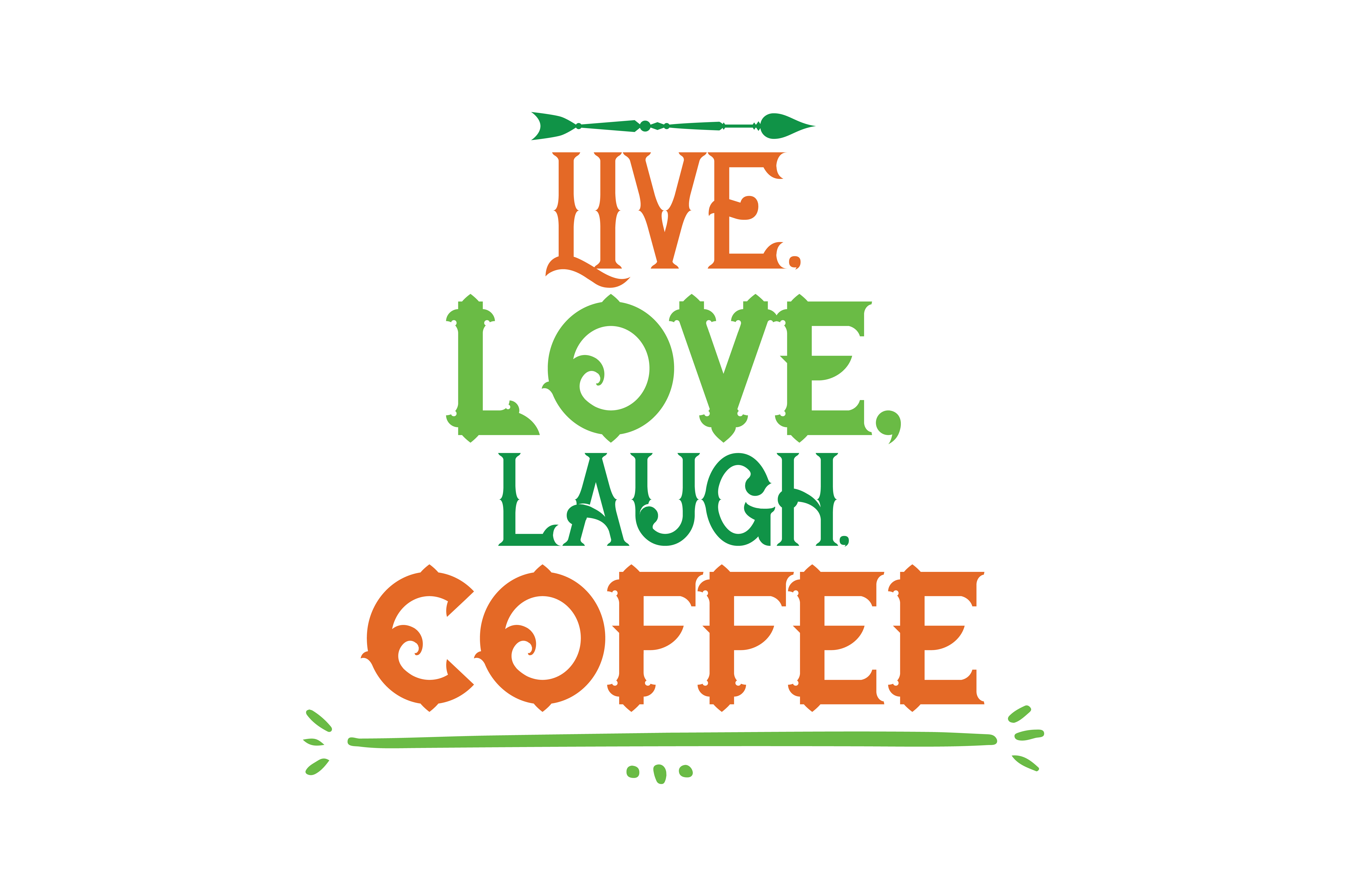 Live, love, laugh. Coffee Quote SVG Cut