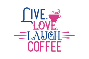 Live, love, laugh, coffee Quote SVG Cut