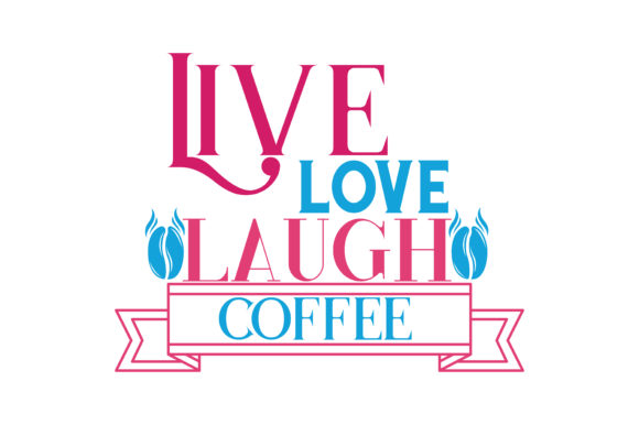 Download Free Live Love Laugh Coffee Quote Svg Cut Grafico Por Thelucky for Cricut Explore, Silhouette and other cutting machines.