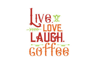 Download Free Live Love Laugh Coffee Quote Svg Cut Graphic By Thelucky SVG Cut Files