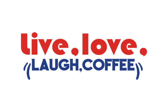 Download Free Live Love Laugh Cofffee Quote Svg Cut Graphic By Thelucky for Cricut Explore, Silhouette and other cutting machines.
