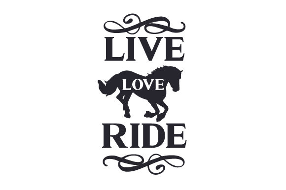 Live, Love, Ride Horse & Equestrian Craft Cut File By Creative Fabrica Crafts