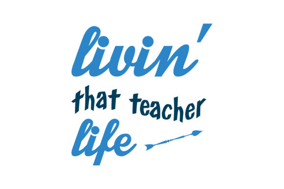 Download Free Livin That Teacher Life Quote Svg Cut Graphic By Thelucky for Cricut Explore, Silhouette and other cutting machines.