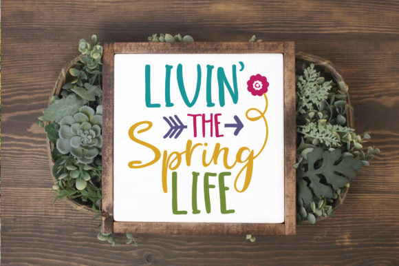 Livin' the Spring Life SVG Cut File Spring Graphic By oldmarketdesigns Image 3