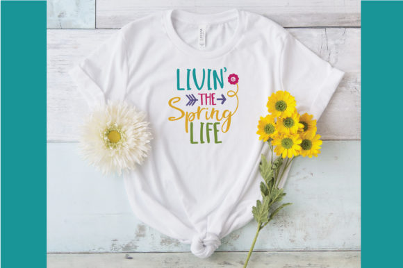 Livin' the Spring Life SVG Cut File Spring Graphic By oldmarketdesigns Image 5