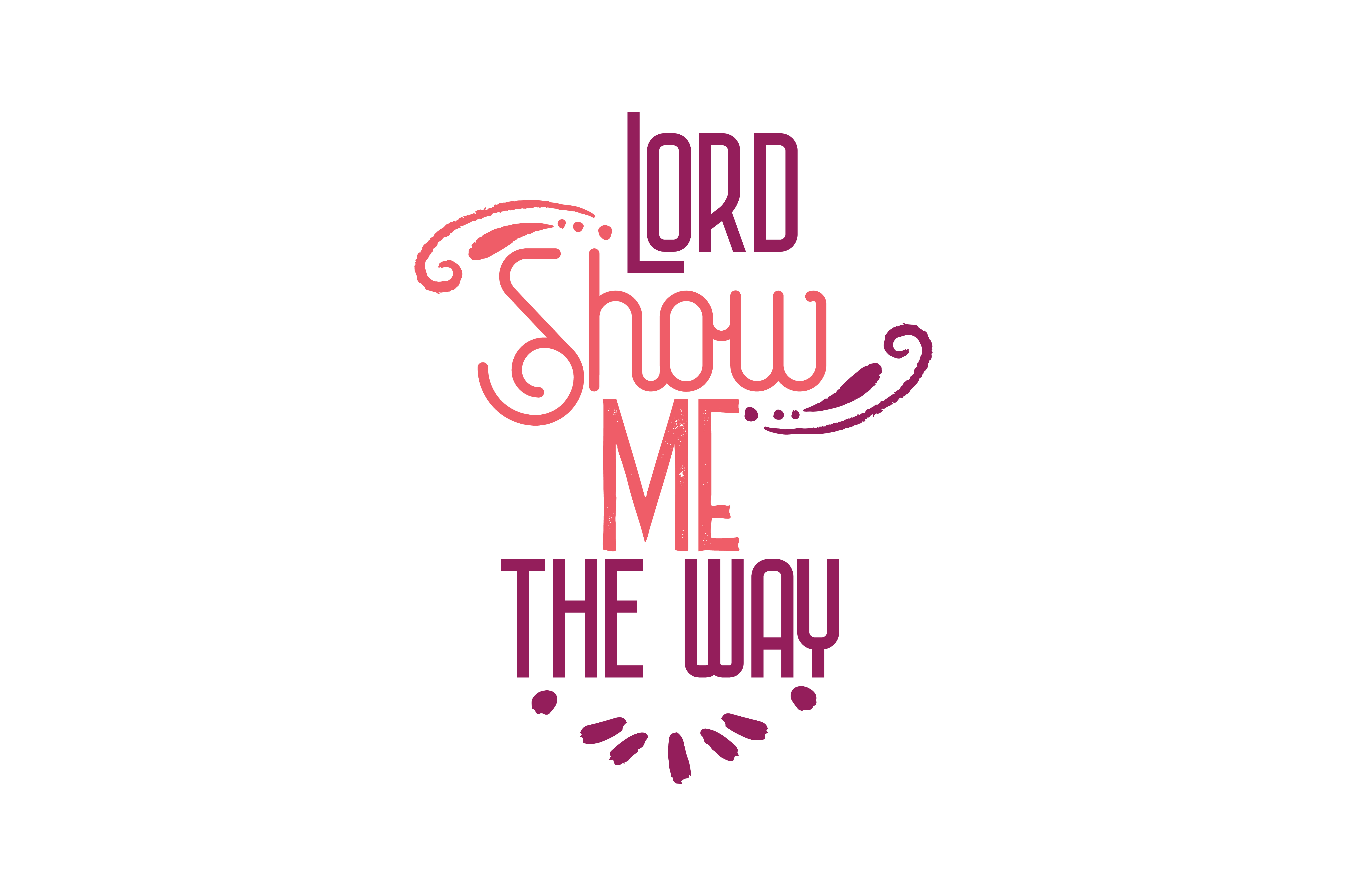 Download Free Lord Show Me The Way Quote Svg Cut Graphic By Thelucky for Cricut Explore, Silhouette and other cutting machines.