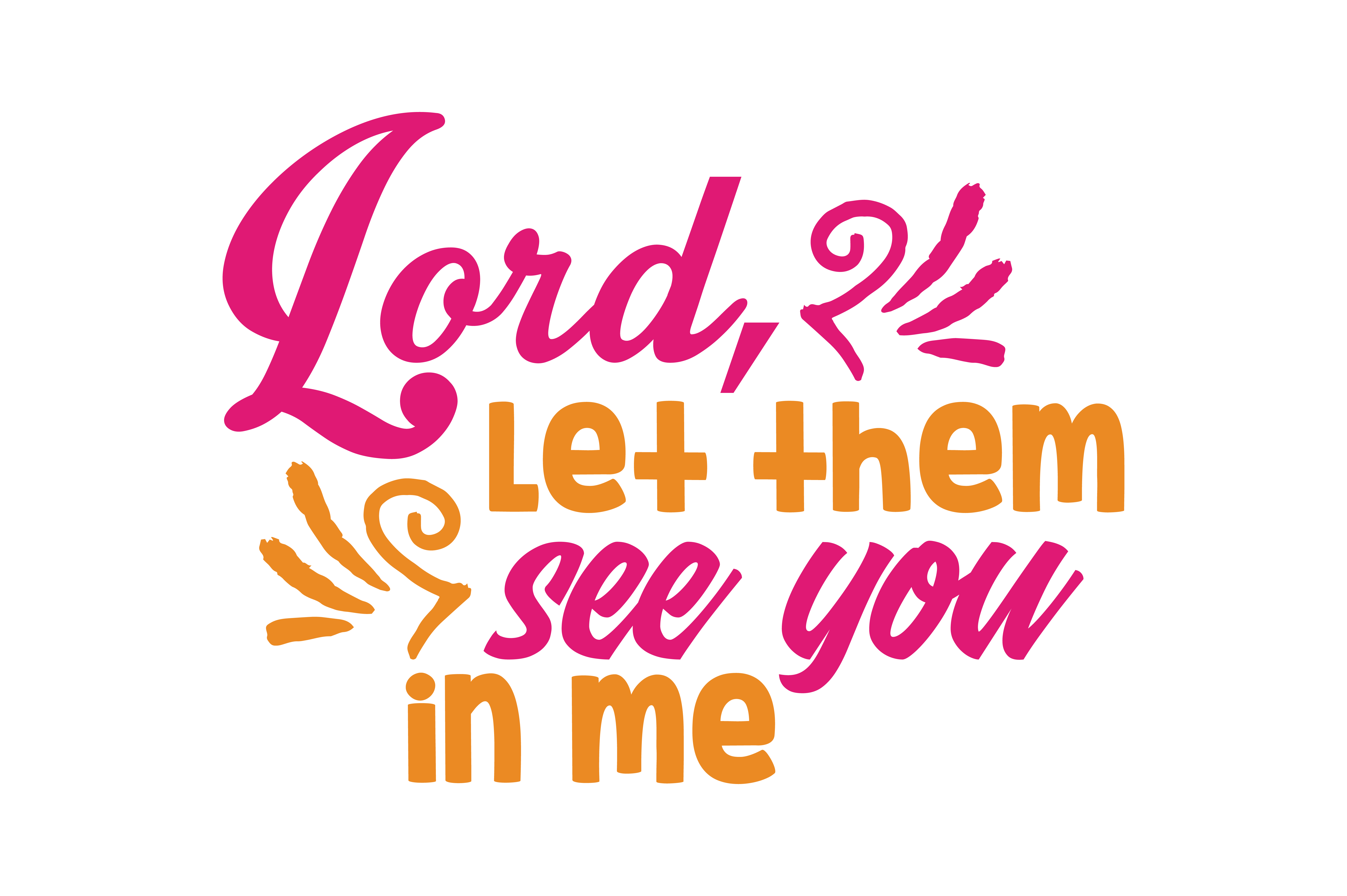 Lord Let Them See You In Me Quote Svg Cut Graphic By Thelucky