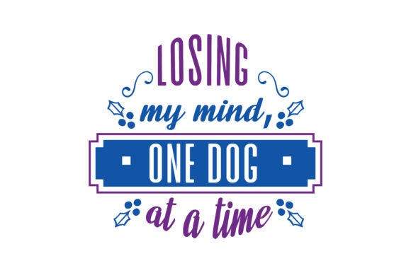 Download Free Losing My Mind One Dog At A Time Quote Svg Cut Graphic By for Cricut Explore, Silhouette and other cutting machines.