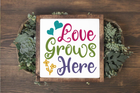 Love Grows Here SVG Cut File Spring SVG Graphic By oldmarketdesigns Image 3
