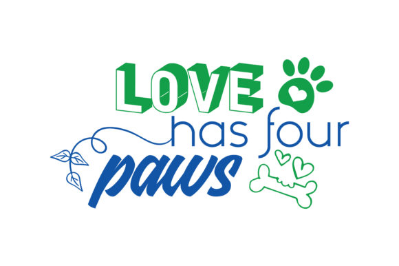 Print on Demand: Love Has Four Paws Quote SVG Cut Graphic Crafts By TheLucky