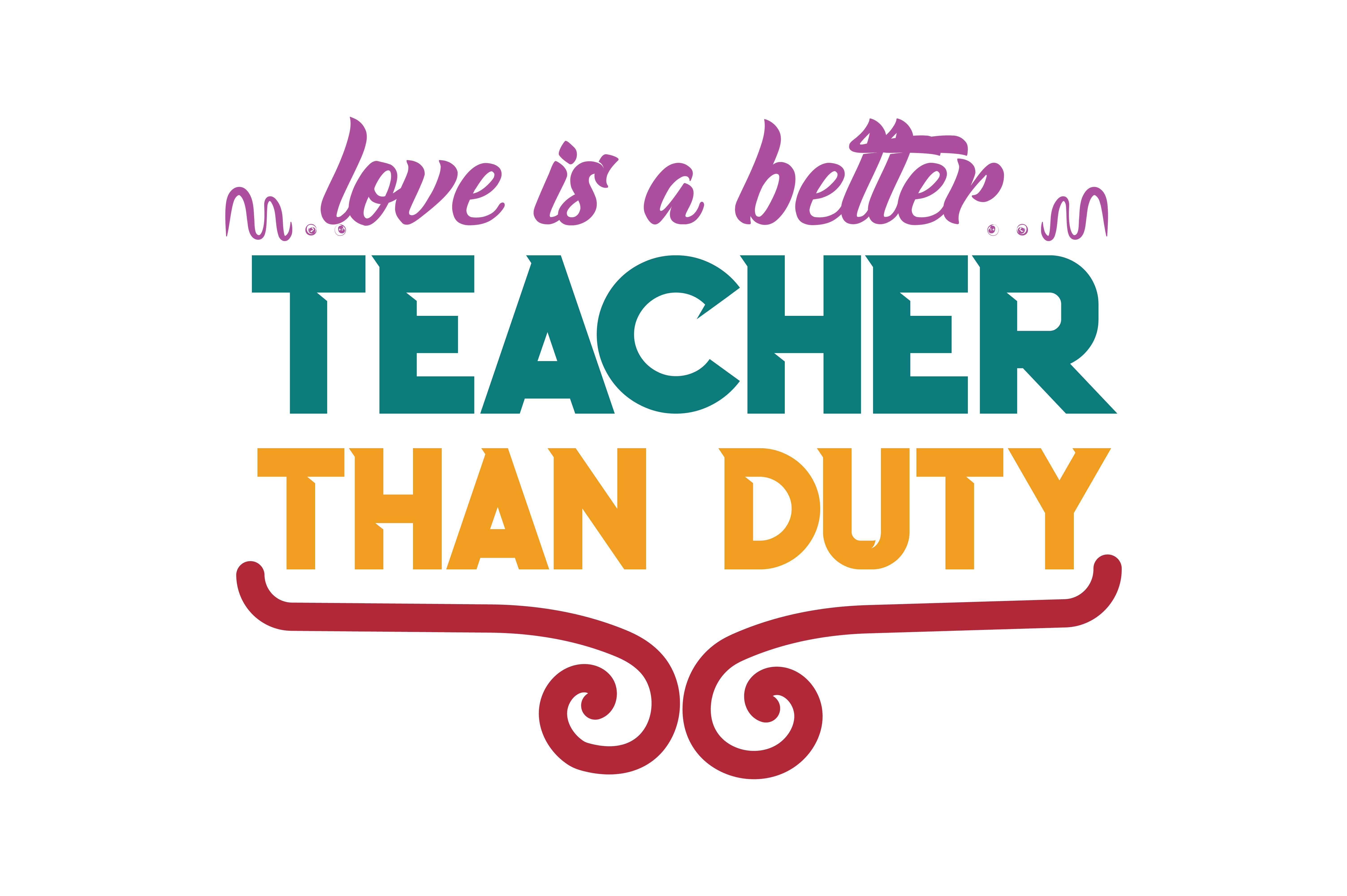 Download Free Love Is A Better Teacher Than Duty Quote Svg Cut Grafico Por for Cricut Explore, Silhouette and other cutting machines.