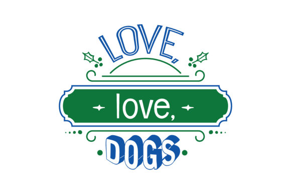 Print on Demand: Love, Love, Dogs Quote SVG Cut Graphic Crafts By TheLucky