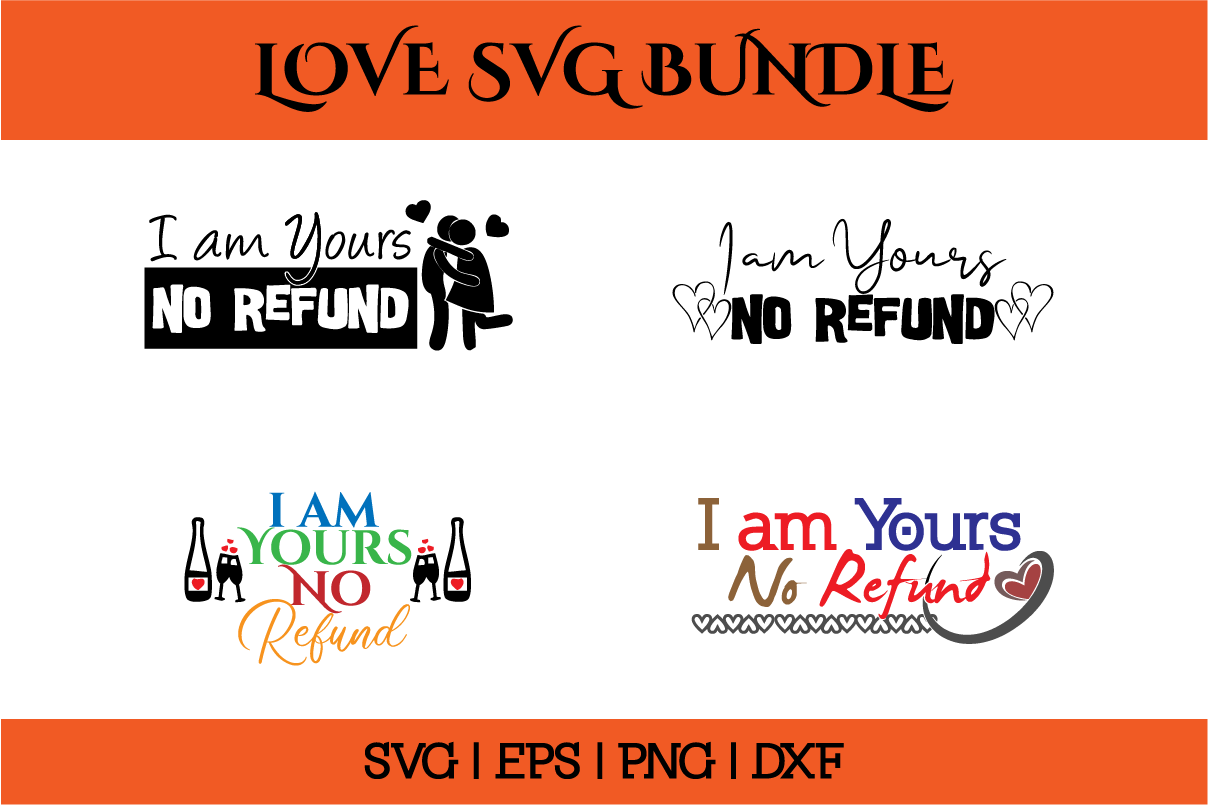 Download Free Love Quotes I Am Yours No Refund Graphic By Saudagar for Cricut Explore, Silhouette and other cutting machines.