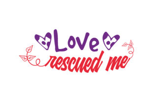 Download Free Love Rescued Me Quote Svg Cut Graphic By Thelucky Creative Fabrica for Cricut Explore, Silhouette and other cutting machines.