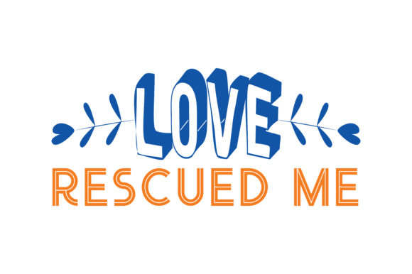 Print on Demand: Love Rescued Me Quote SVG Cut Graphic Crafts By TheLucky