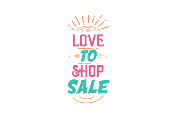 Download Free Love To Shop Sale Quote Svg Cut Graphic By Thelucky Creative for Cricut Explore, Silhouette and other cutting machines.