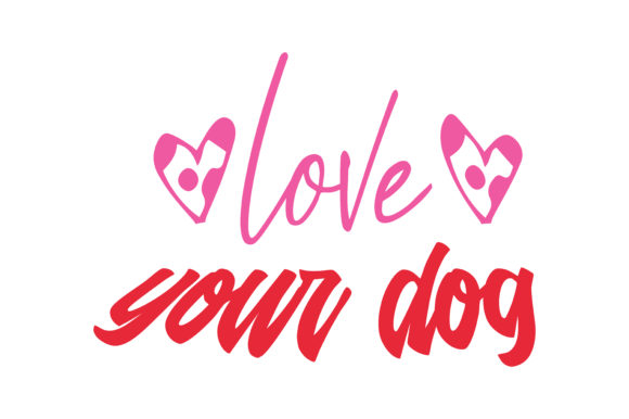 Download Free Love Your Dog Quote Svg Cut Graphic By Thelucky Creative Fabrica for Cricut Explore, Silhouette and other cutting machines.