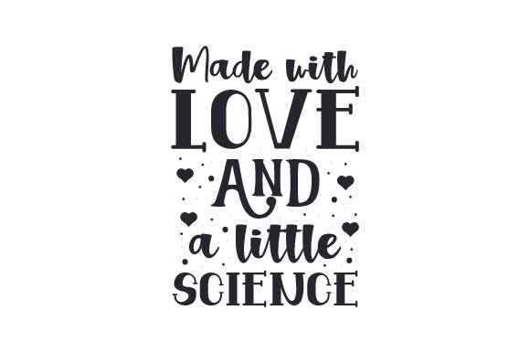Made with Love and a Little Science Baby Craft Cut File By Creative Fabrica Crafts