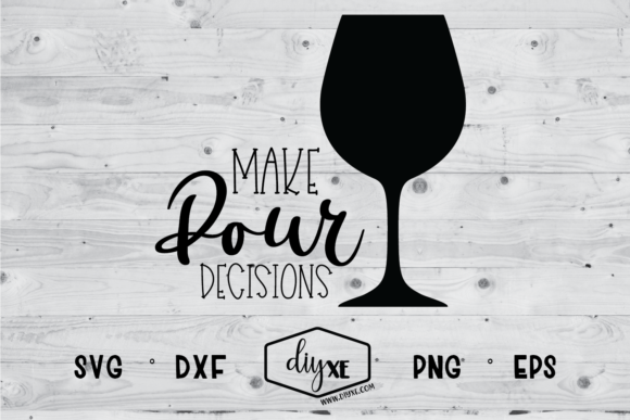 Download Free Make Pour Decisions Svg Graphic By Sheryl Holst Creative Fabrica for Cricut Explore, Silhouette and other cutting machines.