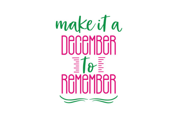 Download Free Make It A December To Remember Quote Svg Cut Graphic By Thelucky for Cricut Explore, Silhouette and other cutting machines.