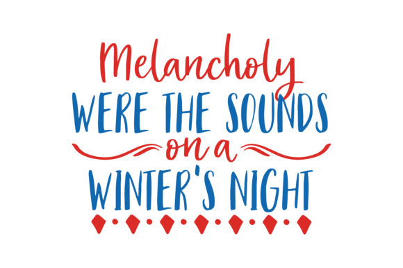 Print on Demand: Malancholy Were the Sounds on a Winter's Night Quote SVG Cut Graphic Crafts By TheLucky