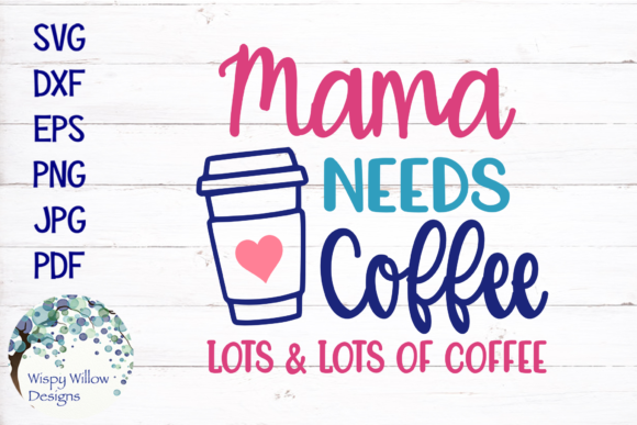 Download Free Mama Needs Coffee Lots And Lots Of Coffee Svg Graphic By for Cricut Explore, Silhouette and other cutting machines.