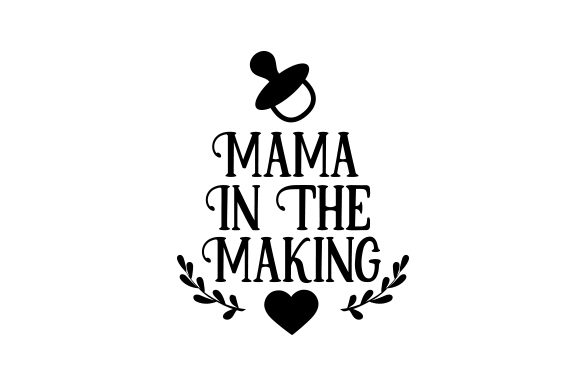 Download Free Mama In The Making Svg Cut File By Creative Fabrica Crafts for Cricut Explore, Silhouette and other cutting machines.