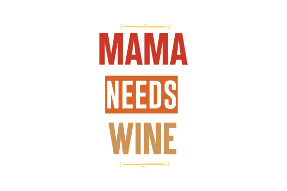 Download Free Mama Needs Wine Quote Svg Cut Graphic By Thelucky Creative Fabrica for Cricut Explore, Silhouette and other cutting machines.