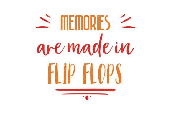 Download Free Memories Are Made In Flip Flops Quote Svg Cut Graphic By for Cricut Explore, Silhouette and other cutting machines.
