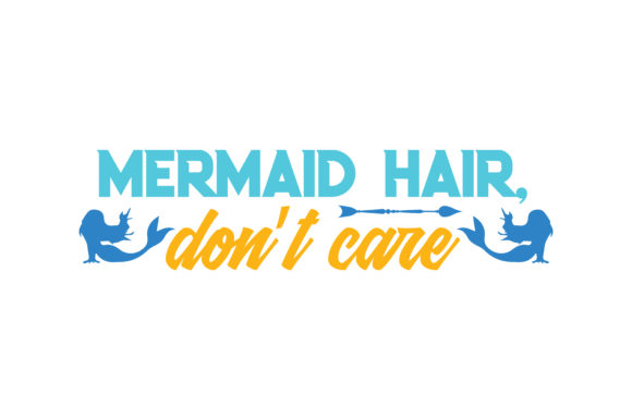 Print on Demand: Mermaid Hair, Don't Care Quote SVG Cut Graphic Crafts By TheLucky